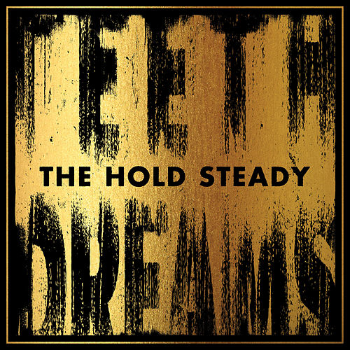 Play & Download Teeth Dreams by The Hold Steady | Napster