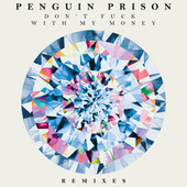 Play & Download Don't Fuck With My Money by Penguin Prison | Napster