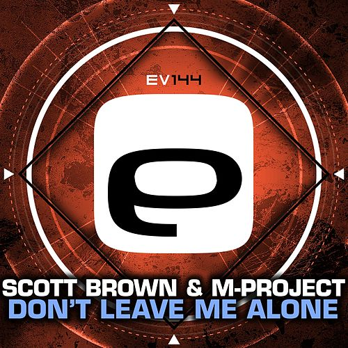 Don't Leave Me Alone by Scott Brown
