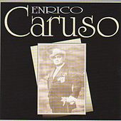 Play & Download Enrico Caruso by Enrico Caruso | Napster