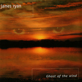 Play & Download Ghost Of The Wind by James Ryan | Napster