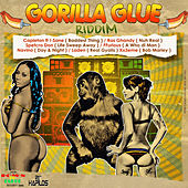 Gorilla Glue Riddim by Various Artists