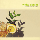 Corsicana Lemonade by White Denim
