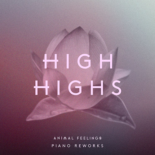Play & Download Animal Feelings Piano Reworks by High Highs | Napster