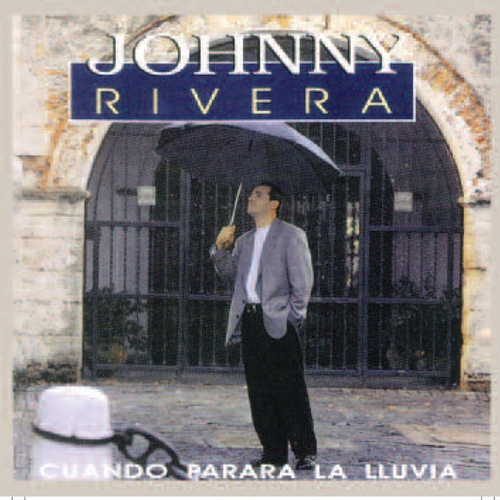 Play & Download Cuando Parara La Lluvia by Johnny Rivera | Napster