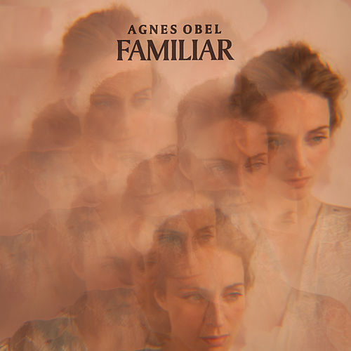Familiar by Agnes Obel
