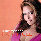 Play & Download Faithfully by Judy Torres | Napster