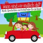 Wann Sind Wir Endlich Da? Musik, Geschichten Und S by Various Artists