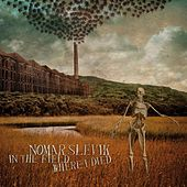 In The Field Where I Died by Nomar Slevik