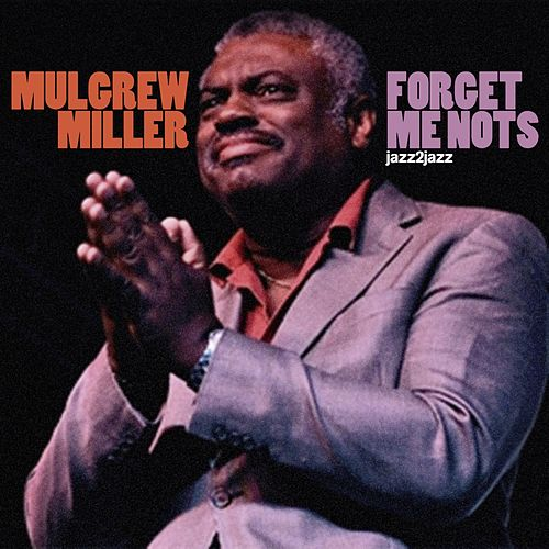 Play & Download Forget Me Nots by Mulgrew Miller | Napster