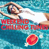 Weekend Chilling Tunes by Various Artists