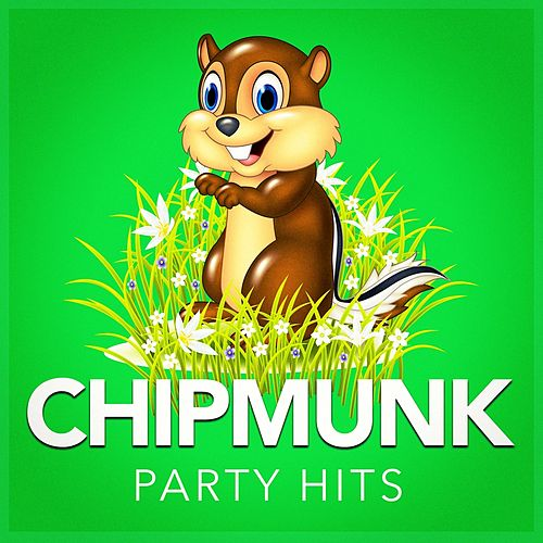 Chipmunk Party Hits by Alvin and the Chipmunks