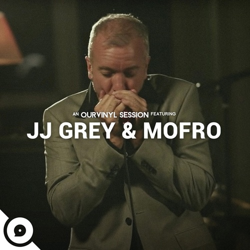 OurVinyl Sessions | JJ Grey and Mofro by JJ Grey & Mofro