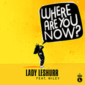 Play & Download Where Are You Now by Lady Leshurr | Napster