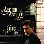 Play & Download Chopin & Dutilleux by Arthur Ancelle | Napster