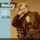 Berlioz: Famous Classical Works, Vol. XIII by Orchestre De La Société Des Concerts Du Conservatoire