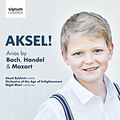 Play & Download Aksel! Arias by Bach, Handel & Mozart by Aksel Rykkvin | Napster