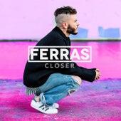 Closer by Ferras