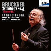 Play & Download Bruckner: Symphony No. 4, ''Romantic'' by Tokyo Metropolitan Symphony Orchestra | Napster