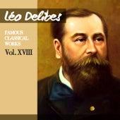 Léo Delibes: Famous Classical Works, Vol. XVIII by Orchestre De La Société Des Concerts Du Conservatoire