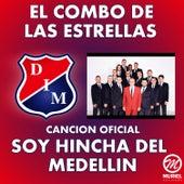 Play & Download Soy Hincha del Medellín by El Combo De Las Estrellas | Napster