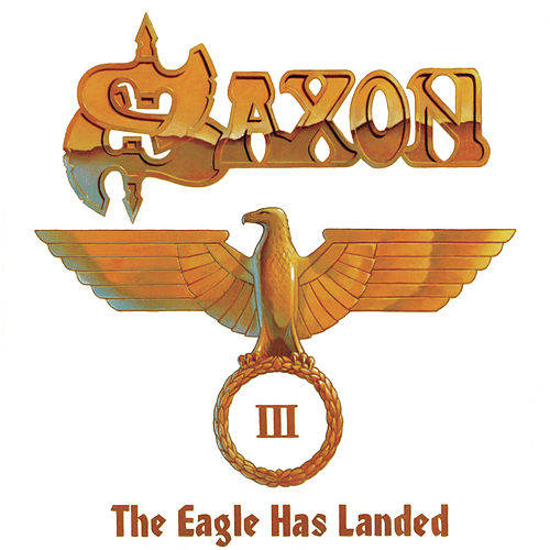 Play & Download The Eagle Has Landed Pt. III (Live) by Saxon | Napster