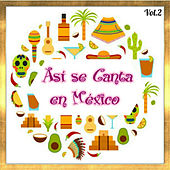 Así Se Canta en México, Vol. 2 by Various Artists