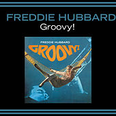 Play & Download Groovy! (feat. Pepper Adams & Duke Pearson) by Freddie Hubbard | Napster