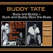 Play & Download Buck & Buddy + Buck & Buddy Blow the Blues (Bonus Track Version) by Buddy Tate | Napster