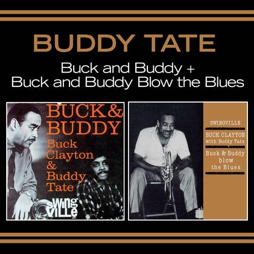 Play & Download Buck & Buddy + Buck & Buddy Blow the Blues (Bonus Track Version) by Buddy Tate | Napster