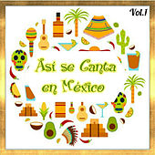 Play & Download Así Se Canta en México, Vol. 1 by Various Artists | Napster