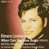 Play & Download When Can Our Love Begin (Remixes) by Kimara Lovelace | Napster