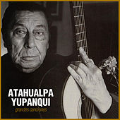 Play & Download Grandes Canciones by Atahualpa Yupanqui | Napster