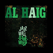 Play & Download Jazz Will-O-the-Wisp (Bonus Track Version) by Al Haig | Napster
