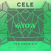 Play & Download You Know Ep by Cele | Napster