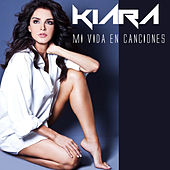 Play & Download Mi Vida en Canciones by Kiara (Latin) | Napster