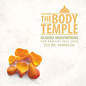 Play & Download The Body Temple: Guided Meditations for Radical Self-Love by Ramdesh Kaur | Napster