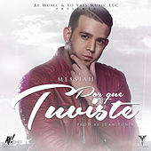 Play & Download Porque Tuviste by Messiah | Napster