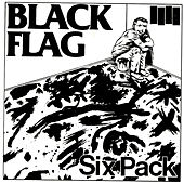 Play & Download Six Pack by Black Flag | Napster