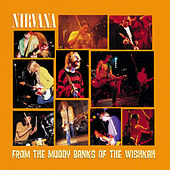 Play & Download From The Muddy Banks Of The Wishkah by Nirvana | Napster