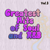 Greatest Hits of Soul and R&B Vol. 3 by Various Artists