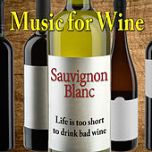 Play & Download Music for Wine: Sauvignon Blanc by Various Artists | Napster