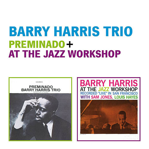 Play & Download Barry Harris Trio: Preminado + at the Jazz Workshop (Live) by Barry Harris | Napster