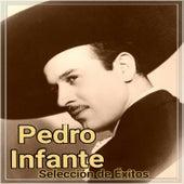 Play & Download Pedro Infante - Selección de Éxitos by Pedro Infante | Napster