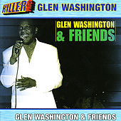 Play & Download Glen Washington & Friends by Glen Washington | Napster