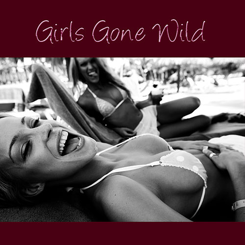 Play & Download Girls Gone Wild by Pop Feast | Napster
