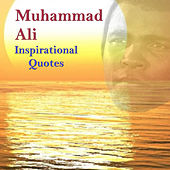 Play & Download Muhammad Ali Inspirational Quotes by Muhammad Ali | Napster