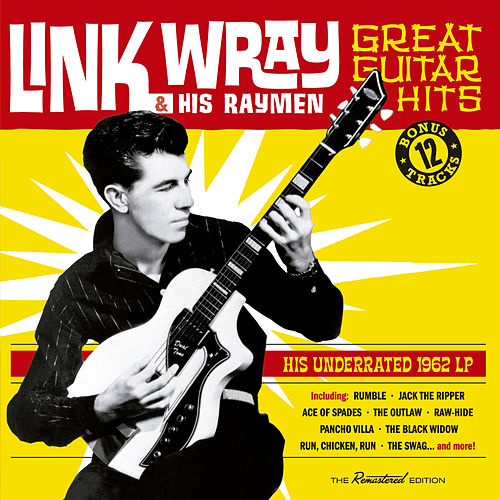 Play & Download Great Guitar Hits (Bonus Track Version) by Link Wray | Napster