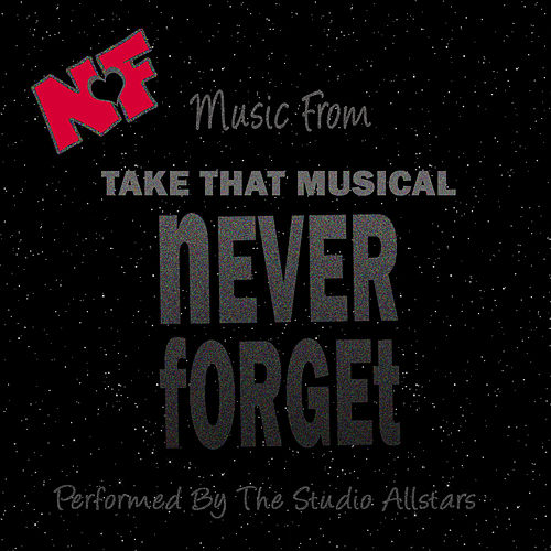 Take That The Musical - Never Forget by Pop Feast