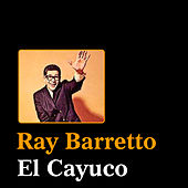 Play & Download El Cayuco by Ray Barretto | Napster